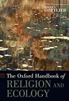 The Oxford Handbook of Religion and Ecology…