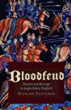 Fletcher, R. A.: Bloodfeud: Murder And Revenge In Anglo-saxon England