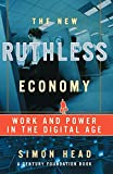 Head, Simon: The New Ruthless Economy: Work & Power In The Digital Age