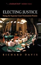 Electing Justice: Fixing the Supreme Court…