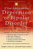 Andrews, Linda Wasmer: If Your Adolescent Has Depression Or Bipolar Disorder: An Essential Resource for Parents