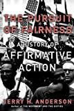 Anderson, Terry H.: The Pursuit of Fairness: A History of Affirmative Action