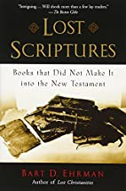 Lost Scriptures: Books that Did Not Make It…