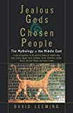 Leeming, David: Jealous Gods And Chosen People: The Mythology Of The Middle East
