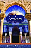 John L. Esposito: Islam: The Straight Path Updated with New Epilogue, 3rd edition