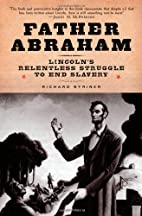 Father Abraham: Lincoln's Relentless…
