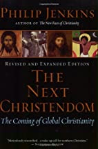 The Next Christendom: The Coming of Global…