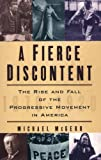 McGerr, Michael: A Fierce Discontent: The Rise And Fall Of The Progressive Movement In America, 1870-1920