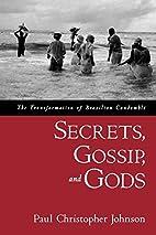 Secrets, Gossip, and Gods: The…