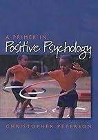 A Primer in Positive Psychology by…