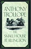 Trollope, Anthony: The Small House at Allington (World's Classics)