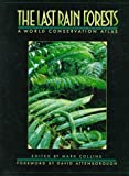 Collins, N. Mark: The Last Rain Forests: A World Conservation Atlas