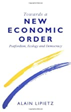 Towards A New Economic Order : Postfordism,…