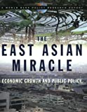 The World Bank: The East Asian Miracle: Economic Growth and Public Policy (World Bank Policy Research Reports)
