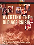 World Bank: Averting the Old Age Crisis: Policies to Protect the Old and Promote Growth (A World Bank Policy Research Report)