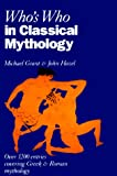 Grant, Michael: Who&#39;s Who in Classical Mythology