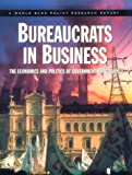 World Bank: Bureaucrats in Business: The Economics and Politics of Government Ownership (World Bank Policy Research Report)