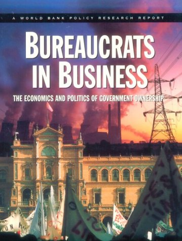 bureaucrats-in-business-the-economics-and-politics-of-government-ownership-world-bank-policy-research-report