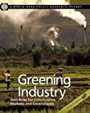 World Bank: Greening Industry: New Roles for Communities, Markets, and Governments (Policy Research Reports)