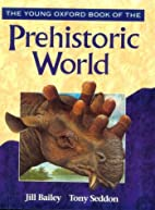 The Young Oxford Book of the Prehistoric…