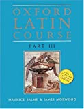 Maurice Balme: Oxford Latin Course: Part III (2nd Edition)