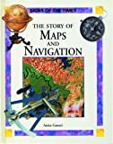 Ganeri, Anita: The Story of Maps and Navigation (Signs of the Times (Oxford University))