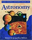 Mitton, Simon: The Young Oxford Book of Astronomy (Young Oxford Books)