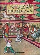 Vulca the Etruscan by Roberta Angeletti