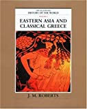 J. M. Robeerts: Eastern Asia and Classical Greece [Deluxe Edition] (The Illustrated History of the World, Volume 2)