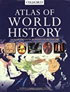 Philip's Atlas of World History by Patrick…