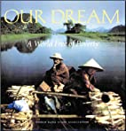 Our Dream : A World Free of Poverty by…