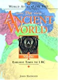 Haywood, John: The Ancient World: Earliest Times to 1 Bc