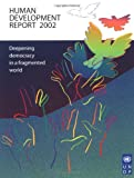 United Nations Development Programme: Human Development Report 2002: Deepening Democracy in a Fragmented World