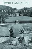Cannadine, David: In Churchill&#39;s Shadow: Confronting the Past in Modern Britain