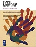 United Nations Development Programme: Human Development Report 2004: Cultural Liberty in Today&#39;s Diverse World