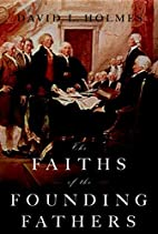 The faiths of the founding fathers by David…