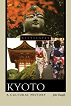 Kyoto: A Cultural History (Cityscapes) by…