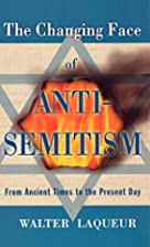 The Changing Face of Anti-Semitism: From…