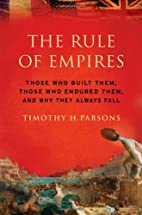 The Rule of Empires: Those Who Built Them,…