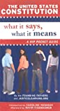 United States: The United States Constitution:What It Says, What It Means: A Hip Pocket Guide