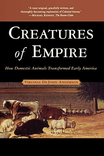 creatures-of-empire-how-domestic-animals-transformed-early-america