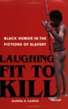 Laughing Fit to Kill: Black Humor in the…