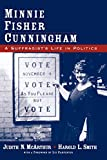 McArthur, Judith N.: Minnie Fisher Cunningham: A Suffragist's Life in Politics
