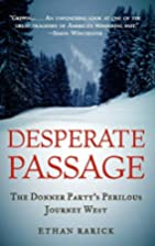 Desperate Passage: The Donner Party's…