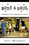 Wacquant, Loic: Body &amp; Soul: Notebooks of an Apprentice Boxer