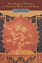 The Hidden History of the Tibetan Book of…