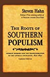 Hahn, Steven: The Roots of Southern Populism: Yeoman Farmers And the Transformation of the Georgia Upcountry, 1850-1890
