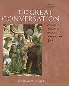 The Great Conversation: Volume 2: Descartes…