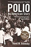 Oshinsky, David M.: Polio: An American Story