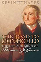 The Road to Monticello: The Life and Mind of…
